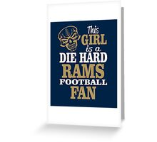 This Girl Is A Die Hard Rams Football Fan. Greeting Card