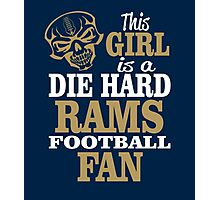 This Girl Is A Die Hard Rams Football Fan. Photographic Print