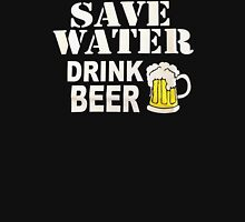 Drink water Beer Unisex T-Shirt