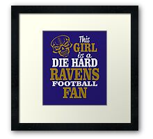 This Girl Is A Die Hard Ravens Football Fan. Framed Print