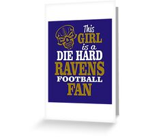 This Girl Is A Die Hard Ravens Football Fan. Greeting Card