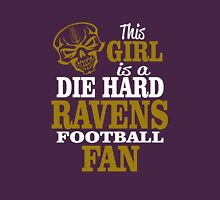 This Girl Is A Die Hard Ravens Football Fan. Unisex T-Shirt