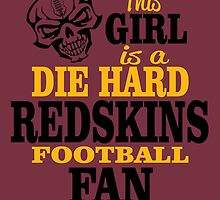 This Girl Is A Die Hard Redskins Football Fan. by sports-tees