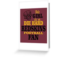 This Girl Is A Die Hard Redskins Football Fan. Greeting Card