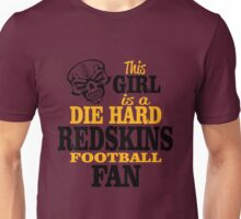 This Girl Is A Die Hard Redskins Football Fan. Unisex T-Shirt
