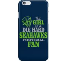 This Girl Is A Die Hard Seahawks Football Fan. iPhone Case/Skin