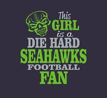 This Girl Is A Die Hard Seahawks Football Fan. Unisex T-Shirt