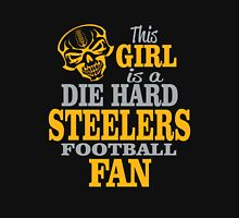 This Girl Is A Die Hard Steelers Football Fan. Unisex T-Shirt