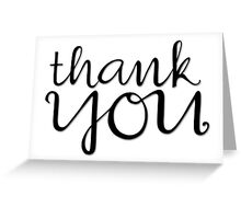 Thank You Cursive black Greeting Card