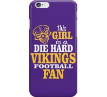 This Girl Is A Die Hard Vikings Football Fan. iPhone Case/Skin