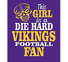 This Girl Is A Die Hard Vikings Football Fan. Photographic Print