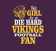 This Girl Is A Die Hard Vikings Football Fan. Unisex T-Shirt