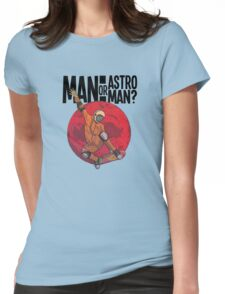 Man or Astro-Man? T-Shirt Womens Fitted T-Shirt