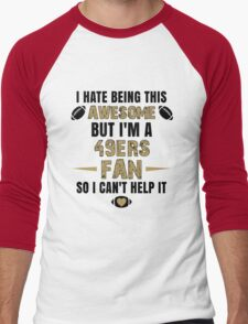 I Hate Being This Awesome. But I'M A 49ers Fan So I Can't Help It. Men's Baseball ¾ T-Shirt