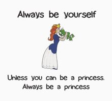 Always Be Yourself - Princess by Cathie Tranent