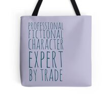 professional fictional character expert by trade Tote Bag