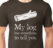 My log has something to tell you T-Shirt