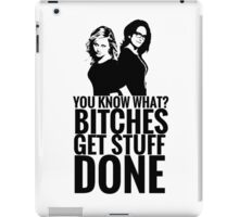 "Amy Poehler & Tina Fey - ""Bitches Get Stuff Done"" iPad Case/Skin"