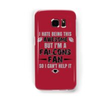 I Hate Being This Awesome. But I'M A Falcons Fan So I Can't Help It. Samsung Galaxy Case/Skin