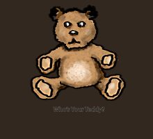 Who's Your Teddy? T-Shirt