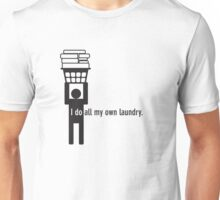 I do all my own laundry. Unisex T-Shirt