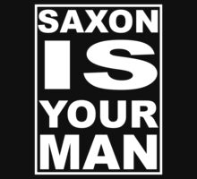 Saxon is your man - WHITE by Lundora
