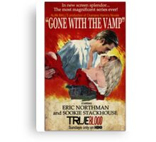 True Blood - Gone With the Vamp (Eric and Sookie) Canvas Print