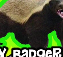Honey Badger Takes What It Wants. Sticker