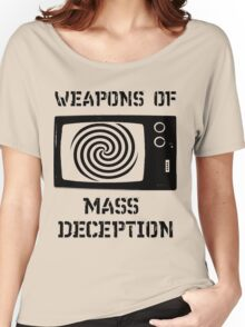 Weapons of Mass Deception Women's Relaxed Fit T-Shirt