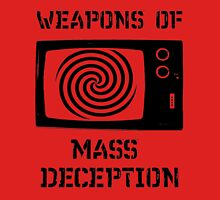 Weapons of Mass Deception Unisex T-Shirt