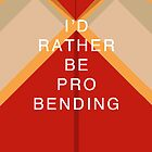 Rather Be Probending by Caroline Kilgore