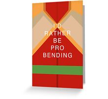 Rather Be Probending (Bolin) Greeting Card
