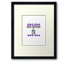 John Watson is BI Framed Print