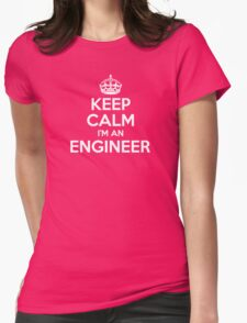 Keep Calm I'm an Engineer Womens Fitted T-Shirt