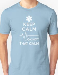 Keep Calm OK Not That Calm Unisex T-Shirt