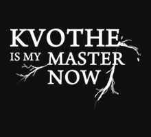 Kvothe is my master now by Namueh