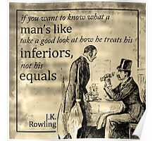 Man's true nature - J.K. Rowling quote art Poster