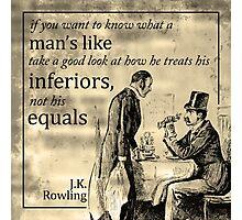 Man's true nature - J.K. Rowling quote art Photographic Print