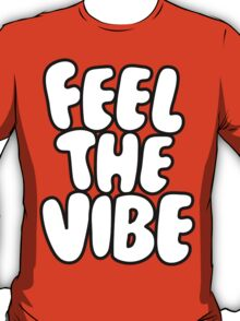 FeelTheVibe T-Shirt
