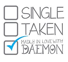 SINGLE TAKEN Madly in love with DAEMON Photographic Print