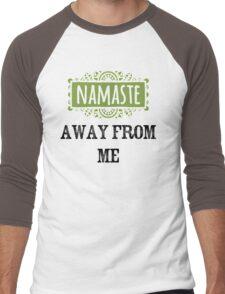 Namaste Away From Me Men's Baseball ¾ T-Shirt