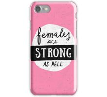 Females Are Strong As Hell | Pink iPhone Case/Skin
