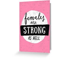 Females Are Strong As Hell   Pink Greeting Card