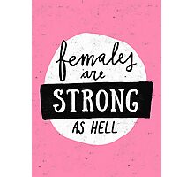 Females Are Strong As Hell | Pink Photographic Print