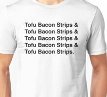 Tofu Bacon Strips Unisex T-Shirt