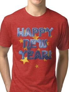 Happy New Year Tee and Gifts  Tri-blend T-Shirt