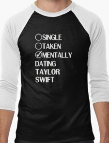 Single Taken Mentally Dating Taylor Swift Men's Baseball ¾ T-Shirt