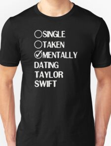 Single Taken Mentally Dating Taylor Swift T-Shirt