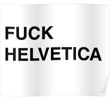 Fuck Helvetica Poster