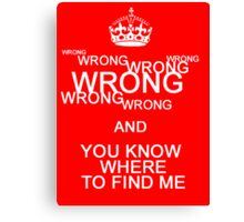 Wrong! Canvas Print
